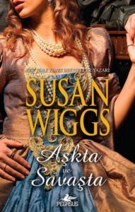 Aşkta ve Savaşta-Susan Wiggs