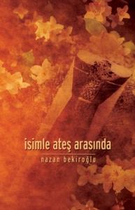 İsimle Ateş Arasında-Nazan Bekiroğlu