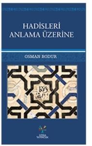 Hadisleri Anlama Üzerine-Osman Bodur