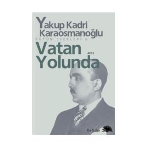 Vatan Yolunda-Yakup Kadri Karaosmanoğlu