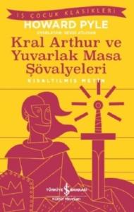 Kral Aarthur ve Yuvarlak Masa Şövalyeleri (Kısaltılmış Metin)-Howard Pyle