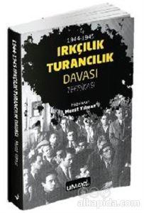 1944 - 1945 Irkçılık Turancılık Davası Tefrikası