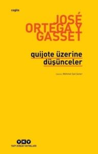 Quijote Üzerine Düşünceler-Jose Ortega y Gasset