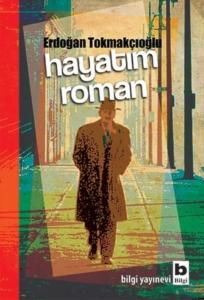 Hayatım Roman-Erdoğan Tokmakçıoğlu