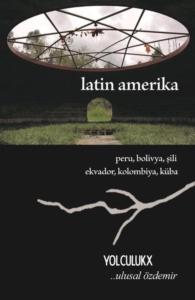 Latin Amerika - Yolculuk X-Ulusal Özdemir