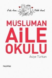 Müslüman Aile Okulu-Asiye Türkan
