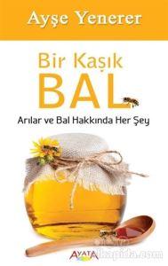 Bir Kaşık Bal Ayşe Yenerer
