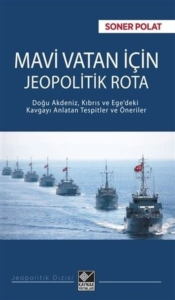 Mavi Vatan İçin Jeopolitik Rota-Soner Polat