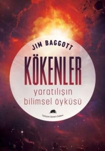 Kökenler: Yaratılışın Bilimsel Öyküsü-Jim Baggott
