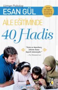 Aile Eğitiminde 40 Hadis Esan Gül