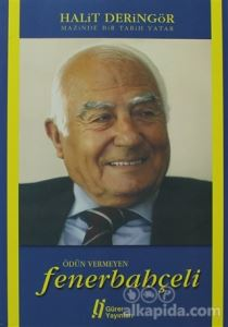Ödün Vermeyen Fenerbahçeli - Mazinde Bir Tarih Yatar Halit Deringör