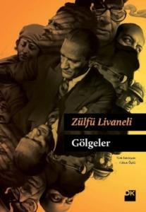 Gölgeler (Ciltli)- Zülfü Livaneli