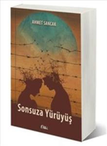 Sonsuza Yürüyüş-Ahmet Sancak
