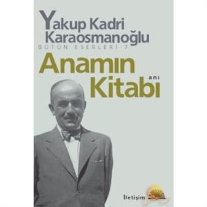 Anamın Kitabı-Yakup Kadri Karaosmanoğlu