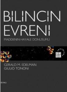 Bilincin Evreni Maddenin Hayale Dönüşümü-Gerald M. Edelman, Giulio Tononi