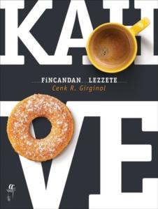 Kahve - Fincandan Lezzete-Cenk R. Girginol