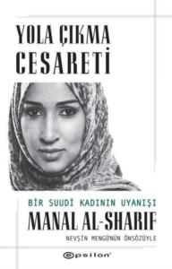 Yola Çıkma Cesareti-Manal Al-Sharif