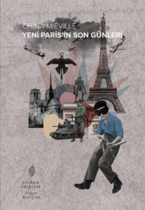 Yeni Paris'in Son Günleri-China Mieville