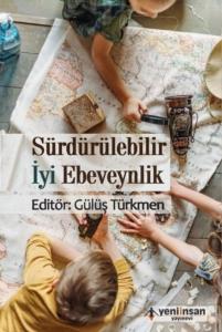 Sürdürülebilir İyi Ebeveynlik- Gülüş Türkmen