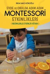 Evde ve Okulda Adım Adım Montessori Etkinlikleri- İrem Savcı Köroğlu