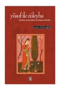 Yusuf ile Züleyha-Nazan Bekiroğlu