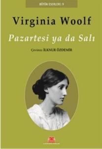Pazartesi Ya Da Salı- Virginia Woolf
