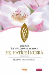 Ehli Beyt İlk Müslüman ve İlk Zevce Hz. Hatice-i Kübra-Mustafa Necati Bursalı