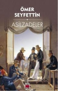 Asilzadeler-Ömer Seyfettin