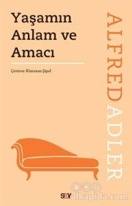 Yaşamın Anlam ve Amacı Alfred Adler