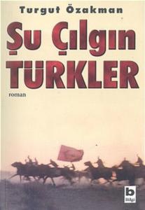 Şu Çılgın Türkler- Turgut Özakman