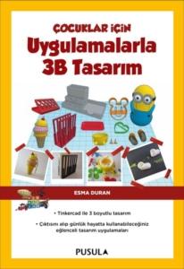 Çocuklar İçin Uygulamalarla 3B Tasarım-Esma Duran