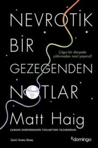 Nevrotik Bir Gezegenden Notlar- Matt Haig