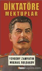 Diktatöre Mektuplar Yevgeniy İvanoviç Zamyatin Mihail Afansyeviç Bulgakov
