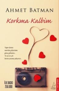 Korkma Kalbim-Ahmet Batman