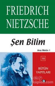 Şen Bilim Ana Metin - 1 Friedrich Wilhelm Nietzsche