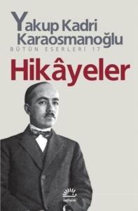 Hikayeler-Yakup Kadri Karaosmanoğlu