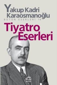 Tiyatro Eserleri-Yakup Kadri Karaosmanoğlu
