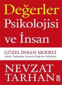 Değerler Psikolojisi ve İnsan - Güzel İnsan Modeli-Nevzat Tarhan