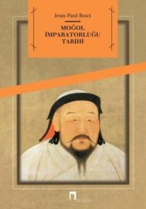 Moğol İmparatorluğu Tarihi-Jean-Paul Roux