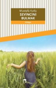 Sevincini Bulmak-Mustafa Kutlu