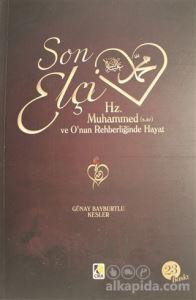 Son Elçi Hz. Muhammed (sav) Karton Kapak Günay Bayburtlu Kesler
