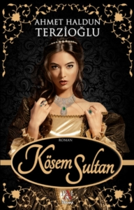 Kösem Sultan-Ahmet Haldun Terzioğlu