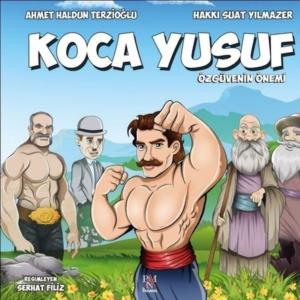 Koca Yusuf - Özgüvenin Önemi-Ahmet Haldun Terzioğlu,Hakkı Suat Yılmazer