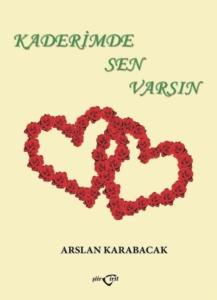 Kaderimde Sen Varsın-Arslan Karabacak