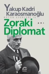 Zoraki Diplomat-Yakup Kadri Karaosmanoğlu