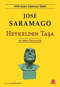 Heykelden Taşa ve Nobel Konuşması-Jose Saramago