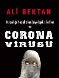 İnsanlığı Hedef Alan Biyolojik Silahlar ve Corona Virüsü Ali Bektan