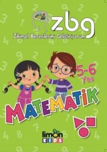 5 - 6 Yaş Matematik - Zihinsel Becerilerimi Geliştiriyorum-Kolektif