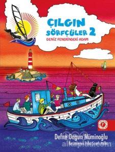 Deniz Fenerindeki Adam - Çılgın Sörfçüler 2 (Yelken İpi Hediyeli) Defne Ongun Müminoğlu