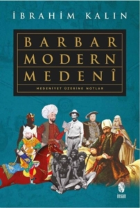 Barbar Modern Medeni-İbrahim Kalın